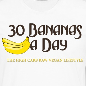 30 Bananas A Day..LIVE FOREVER eat bananas. - Men's Premium Long Sleeve T-Shirt