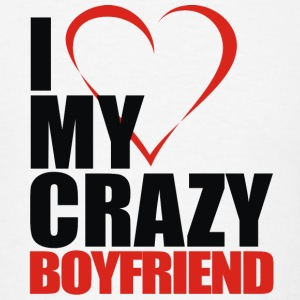 i love my crazy boyfriend - Men's T-Shirt