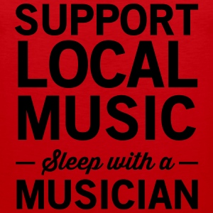 Support local music. Sleep with a musician Women's T-Shirts - Men's Premium Tank