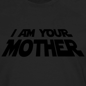 I am your Mother Women's T-Shirts - Men's Premium Long Sleeve T-Shirt