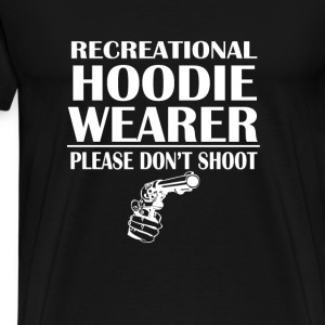 Recreational Hoodie Wearer Please Dont Shoot Hoodies - Men's Premium T-Shirt