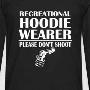Recreational Hoodie Wearer Please Dont Shoot Hoodies - Men's Premium Long Sleeve T-Shirt