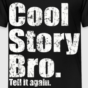 Cool Story Bro Tell It Again Kids' Shirts - Toddler Premium T-Shirt