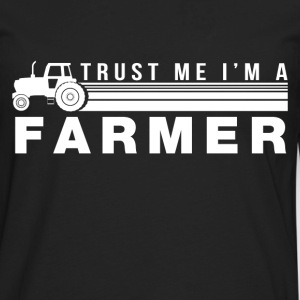 trust_me_im_a_farmer T-Shirts - Men's Premium Long Sleeve T-Shirt