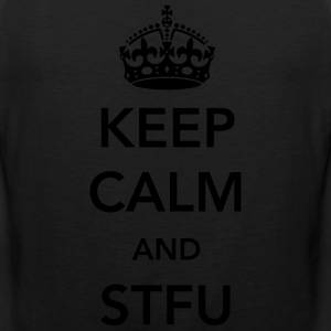 Keep Calm and STFU T-Shirts - Men's Premium Tank
