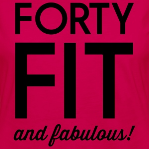Forty Fit and Fabulous Women's T-Shirts - Women's Premium Long Sleeve T-Shirt