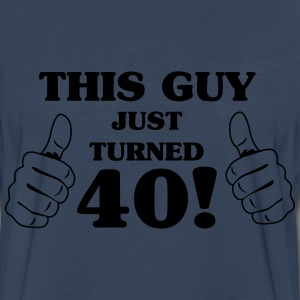 This guy just turned 40 T-Shirts - Men's Premium Long Sleeve T-Shirt