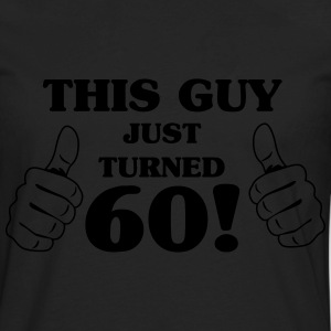 This guy just turned 60 T-Shirts - Men's Premium Long Sleeve T-Shirt