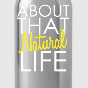 About that Natural Life Long Sleeve Shirts - Water Bottle