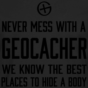 Never mess with a geocacher T-Shirts - Men's Premium Long Sleeve T-Shirt