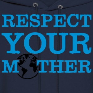 respect your mother Women's T-Shirts - Men's Hoodie