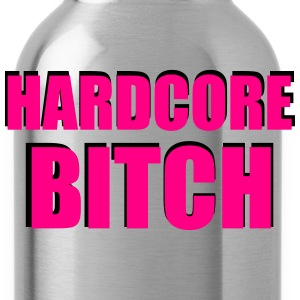 Hardcore Bitch Women's T-Shirts - Water Bottle