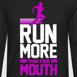run_more_than_your_mouth Women's T-Shirts - Men's Premium Long Sleeve T-Shirt