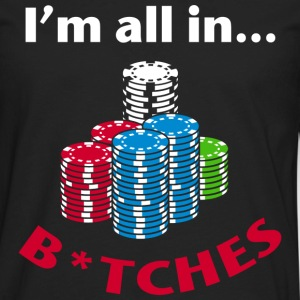 I'm All In Poker Graphics T-Shirts - Men's Premium Long Sleeve T-Shirt