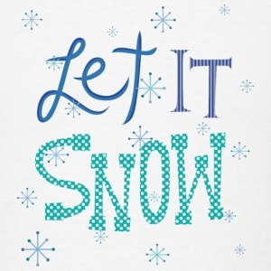 Let It Snow Bottles & Mugs - Men's T-Shirt