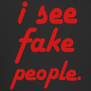 I SEE FAKE PEOPLE T-Shirts - Trucker Cap