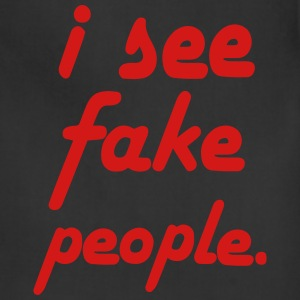 I SEE FAKE PEOPLE T-Shirts - Adjustable Apron