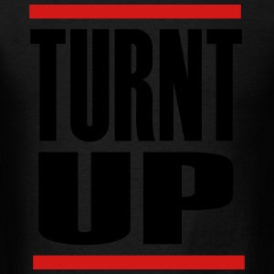 Turnt Up Long Sleeve Shirts - Men's T-Shirt
