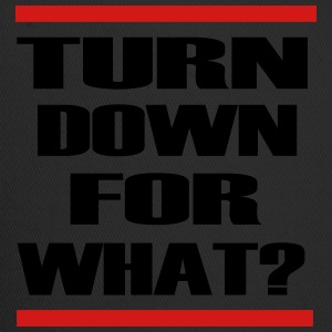 turn_down_for_what Long Sleeve Shirts - Trucker Cap