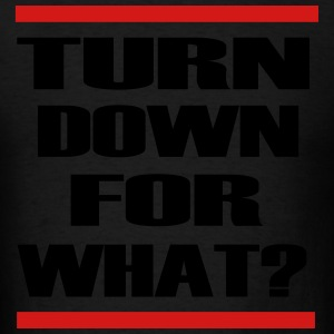 turn_down_for_what Long Sleeve Shirts - Men's T-Shirt