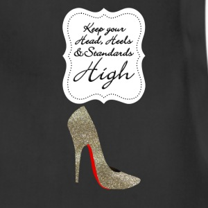Keep your head , heels and standards high Women's T-Shirts - Adjustable Apron