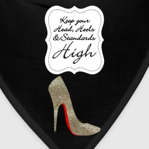 Keep your head , heels and standards high Women's T-Shirts - Bandana