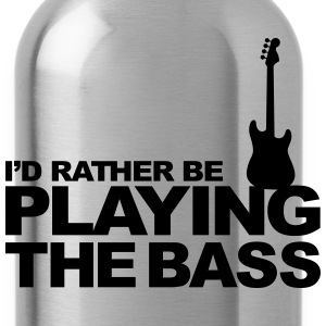I'd rather be playing the bass Women's T-Shirts - Water Bottle
