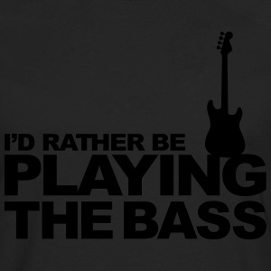 I'd rather be playing the bass Women's T-Shirts - Men's Premium Long Sleeve T-Shirt