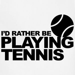 I'd rather be playing tennis Hoodies - Adjustable Apron