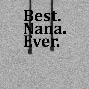Best Nana Ever. Women's T-Shirts - Colorblock Hoodie