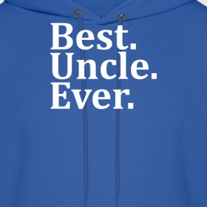 Best Uncle Ever. T-Shirts - Men's Hoodie