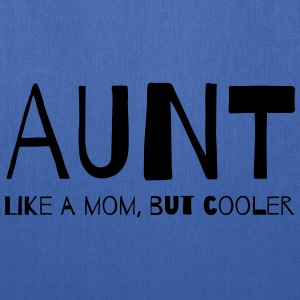 Aunt. Like a mom but cooler Women's T-Shirts - Tote Bag