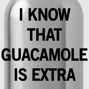 I know that guacamole is extra T-Shirts - Water Bottle