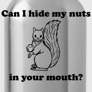 Can I hide my nuts in your mouth T-Shirts - Water Bottle