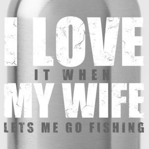 i_love_my_wife_when_lets_me_go_fishing T-Shirts - Water Bottle