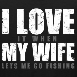 i_love_my_wife_when_lets_me_go_fishing T-Shirts - Men's Premium Tank
