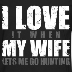 i_love_it_when_my_wife_lets_me_go_hunting T-Shirts - Men's Premium Long Sleeve T-Shirt
