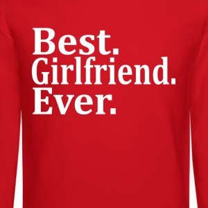Best Girlfriend Ever. Women's T-Shirts - Crewneck Sweatshirt