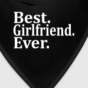 Best Girlfriend Ever. Women's T-Shirts - Bandana