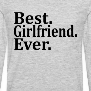 Best Girlfriend Ever. Women's T-Shirts - Men's Premium Long Sleeve T-Shirt