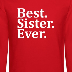 Best Sister Ever. Women's T-Shirts - Crewneck Sweatshirt