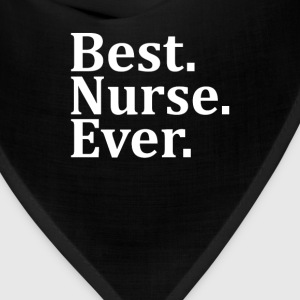 Best Nurse Ever. Women's T-Shirts - Bandana