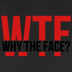 WTF: Why the Face? T-Shirts - Leggings