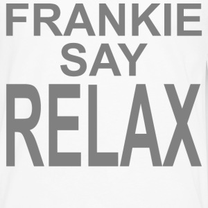 FRANKIE SAY RELAX - Men's Premium Long Sleeve T-Shirt