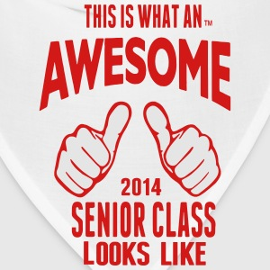 This Is What An AWESOME Senior Class Looks Like T-Shirts - Bandana