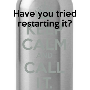 Have you tried restarting it T-Shirts - Water Bottle