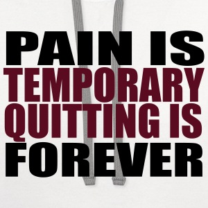 Pain is Temporary T-Shirt - Contrast Hoodie