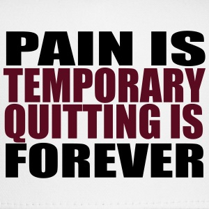 Pain is Temporary T-Shirt - Trucker Cap