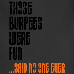 Those Burpees Were Fun T-Shirts - Adjustable Apron