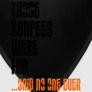 Those Burpees Were Fun T-Shirts - Bandana